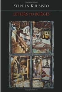 Stephen Kuusisto, Letters to Borges